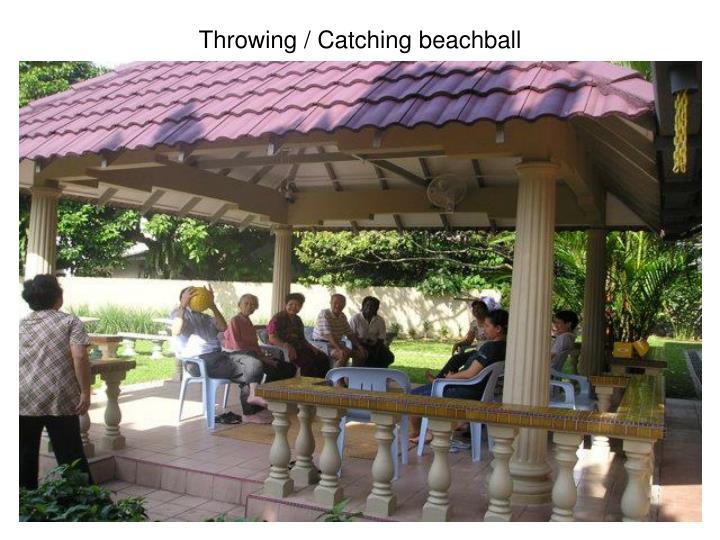 Throwing / Catching beachball