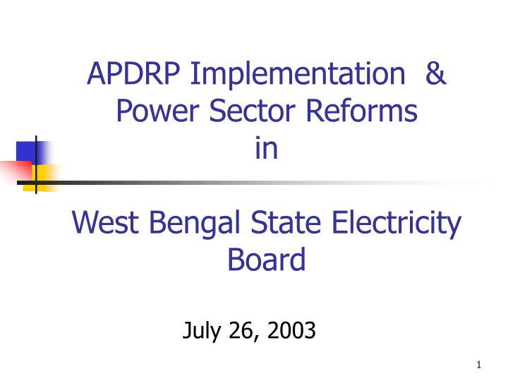 Apdrp implementation power sector reforms in west bengal state electricity board