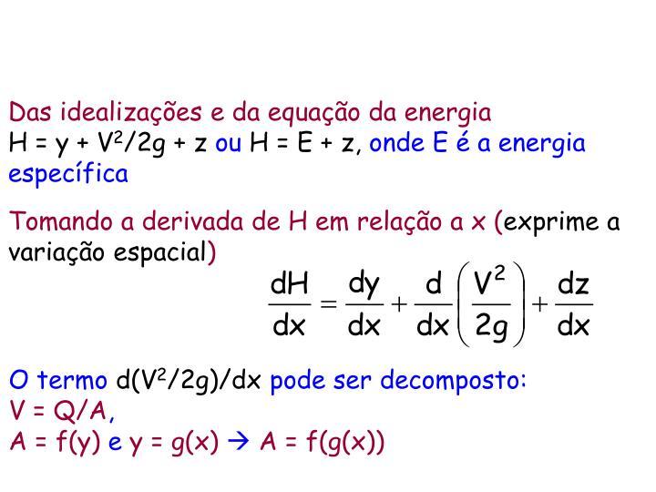 Das idealizações e da equação da energia