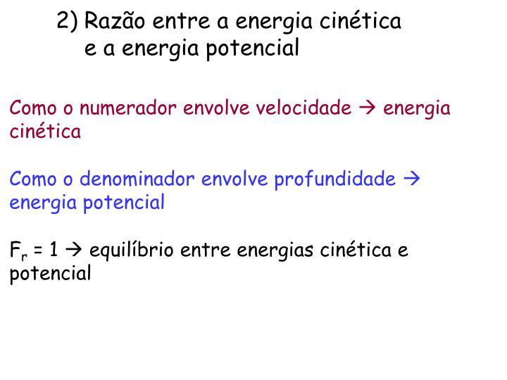 Razão entre a energia cinética e a energia potencial
