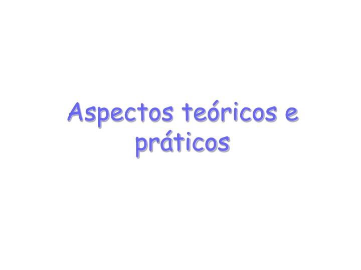 Aspectos teóricos e práticos