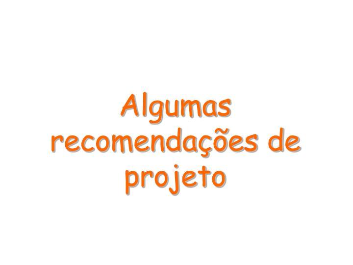 Algumas recomendações de projeto