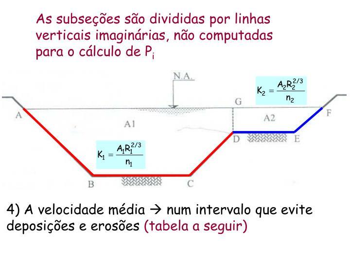 As subseções são divididas por linhas verticais imaginárias, não computadas para o cálculo de P