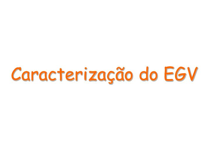 Caracterização do EGV