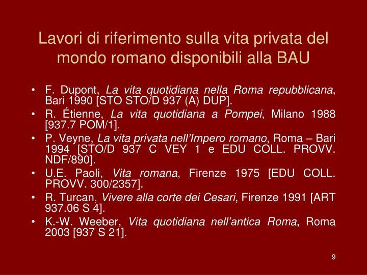 Lavori di riferimento sulla vita privata del mondo romano disponibili alla BAU