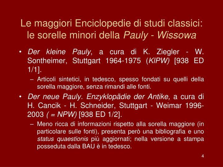 Le maggiori Enciclopedie di studi classici: le sorelle minori della