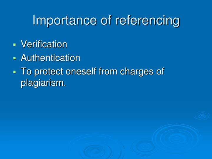 Importance of referencing