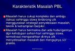 karakteristik masalah pbl1