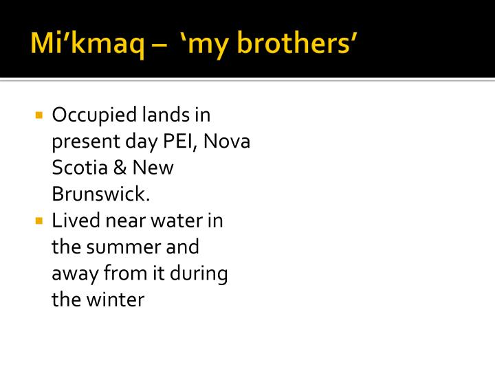 Mi kmaq my brothers