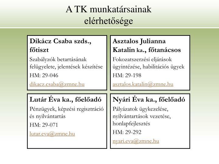 A TK munkatársainak