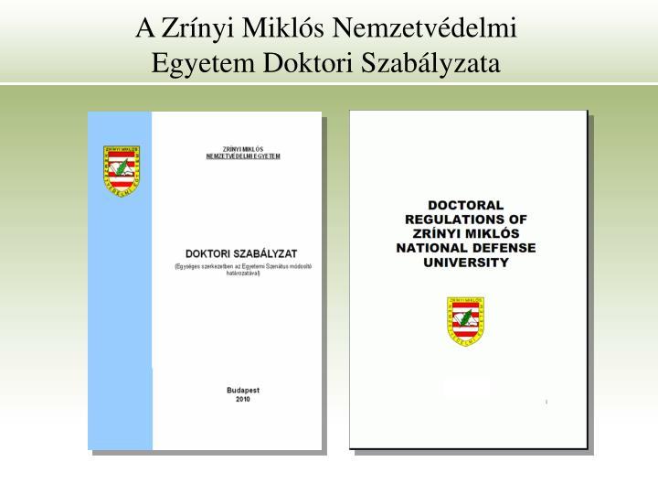 A Zrínyi Miklós Nemzetvédelmi Egyetem Doktori Szabályzata