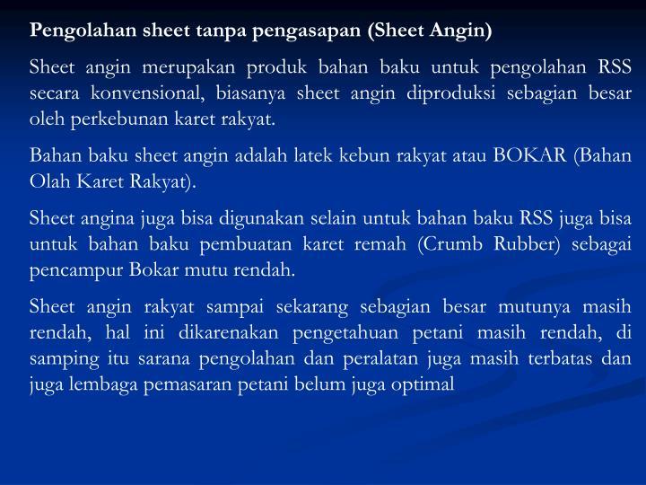 Pengolahan sheet tanpa pengasapan (