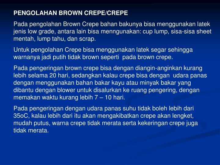 PENGOLAHAN BROWN CREPE/CREPE