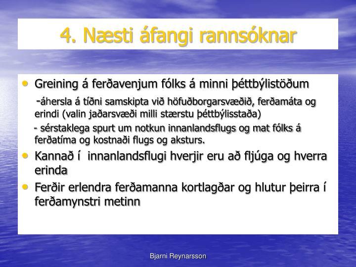 4. Næsti áfangi rannsóknar