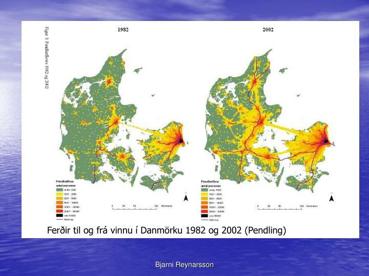 Ferðir til og frá vinnu í Danmörku 1982 og 2002 (Pendling)