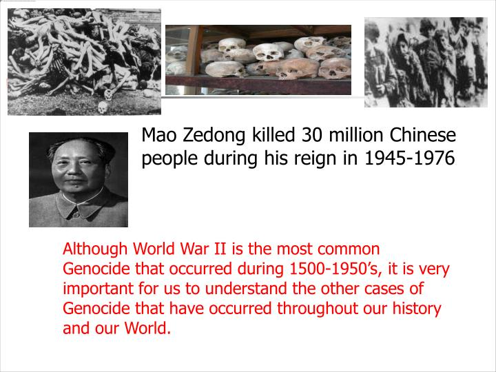 Mao Zedong killed 30 million Chinese people during his reign in 1945-1976