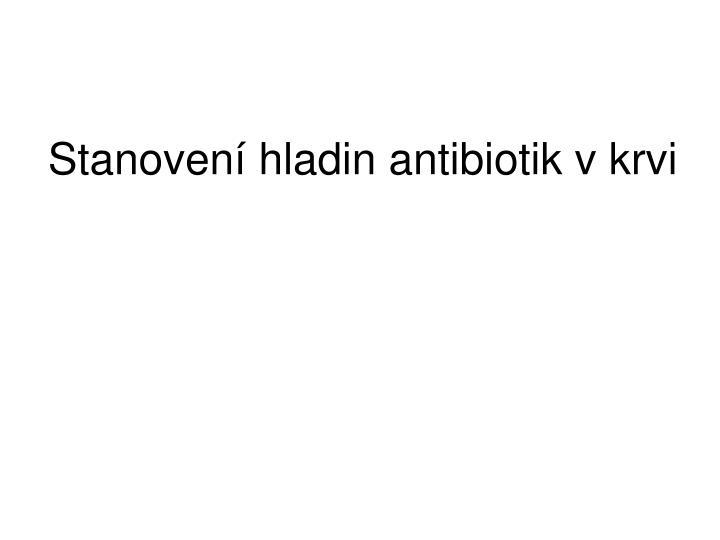 Stanovení hladin antibiotik v krvi
