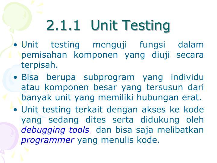 2.1.1  Unit Testing