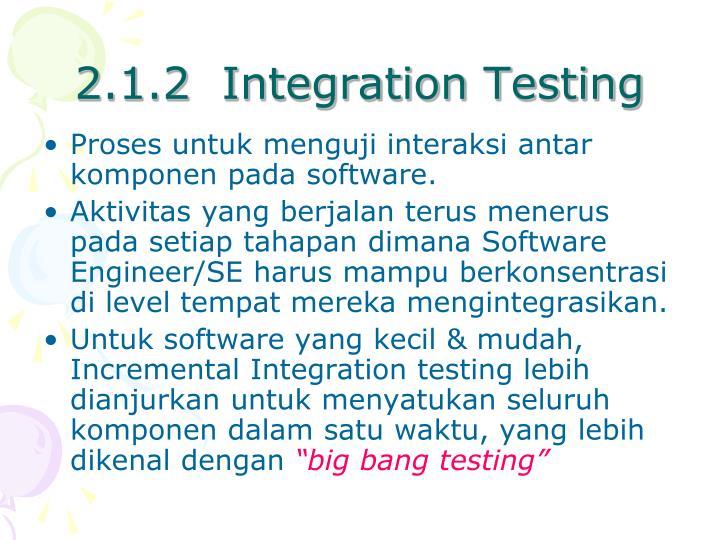 2.1.2  Integration Testing