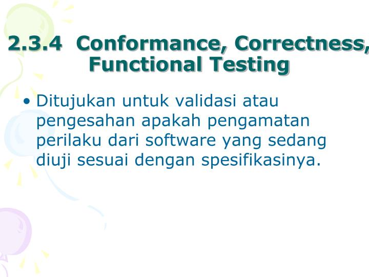 2.3.4  Conformance, Correctness, Functional Testing