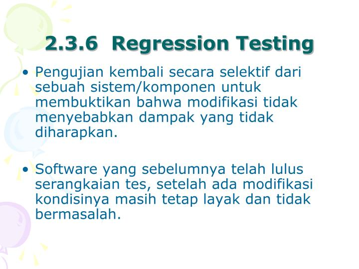 2.3.6  Regression Testing