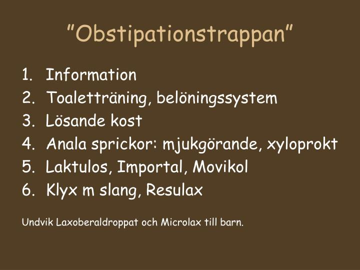 """Obstipationstrappan"""
