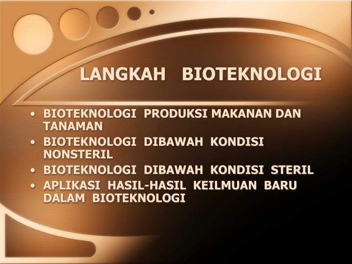LANGKAH   BIOTEKNOLOGI