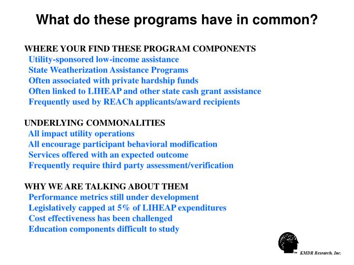 What do these programs have in common?