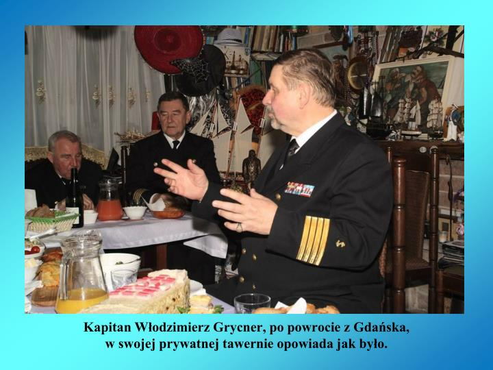 Kapitan Włodzimierz Grycner, po powrocie z Gdańska,