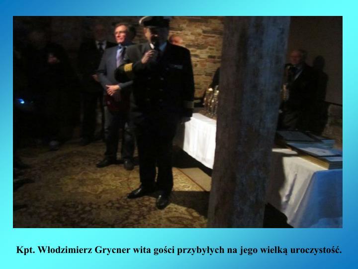 Kpt. Włodzimierz Grycner wita gości przybyłych na jego wielką uroczystość.