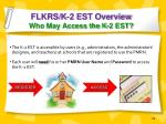 flkrs k 2 est overview who may access the k 2 est
