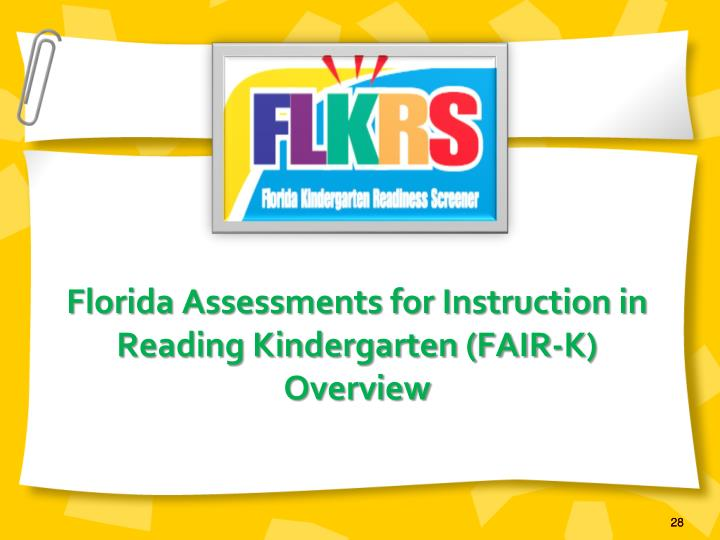 Florida Assessments for Instruction in Reading Kindergarten (FAIR-K)     Overview