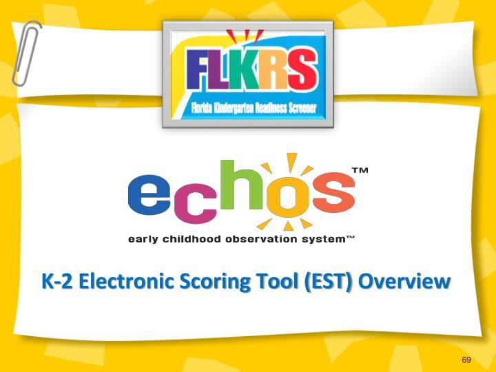 K-2 Electronic Scoring Tool (EST)