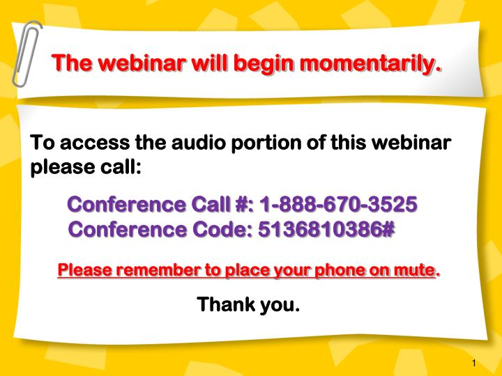 The webinar will begin momentarily