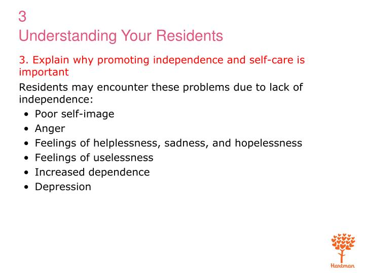 3. Explain why promoting independence and self-care is important