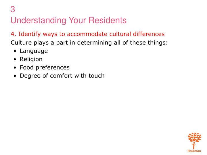 4. Identify ways to accommodate cultural differences