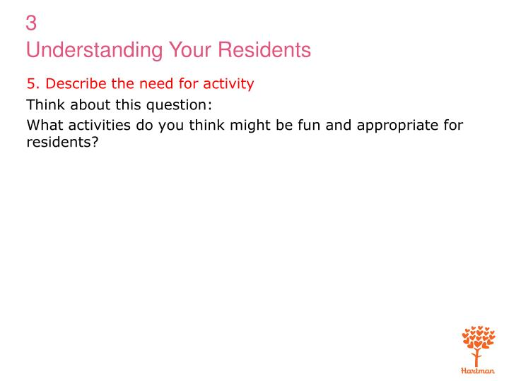 5. Describe the need for activity