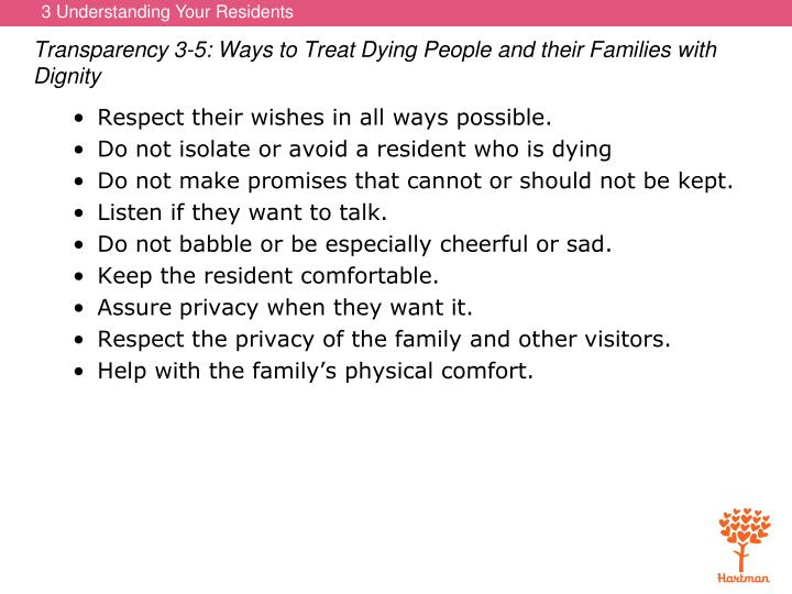 Transparency 3-5: Ways to Treat Dying People and their Families with Dignity