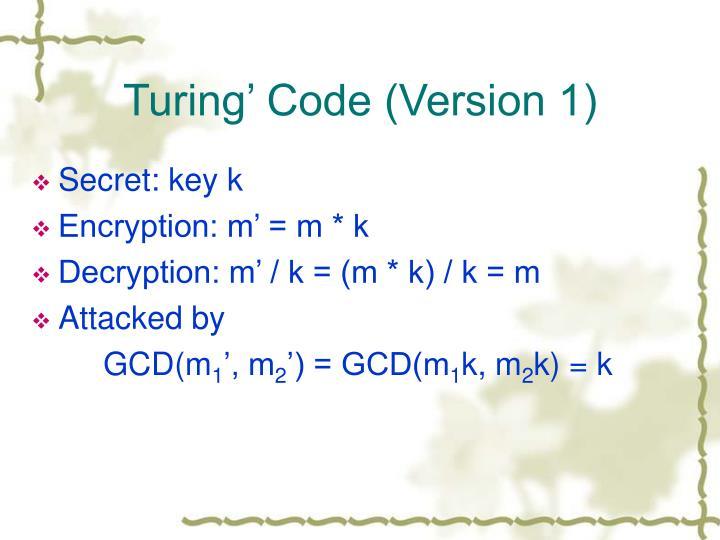 Turing' Code (Version 1)