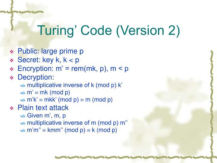 Turing' Code (Version 2)