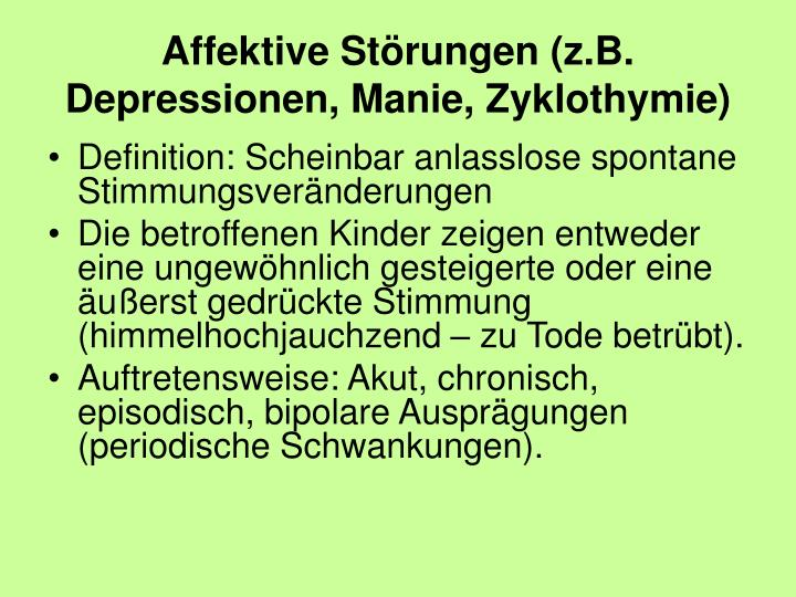 Affektive Störungen (z.B.