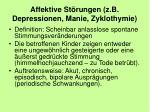 affektive st rungen z b depressionen manie zyklothymie