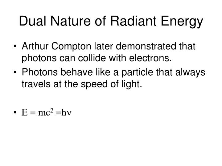 Dual Nature of Radiant Energy