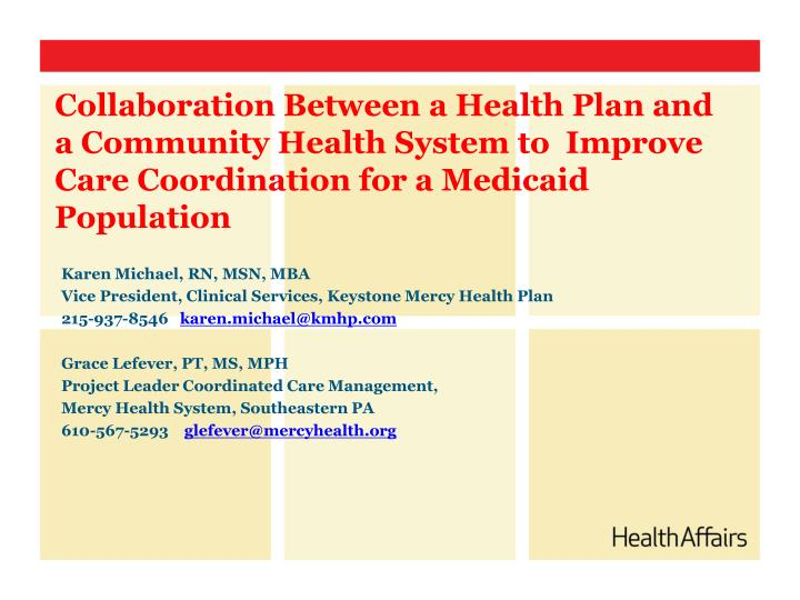 Collaboration Between a Health Plan and a Community Health System to  Improve Care Coordination for ...