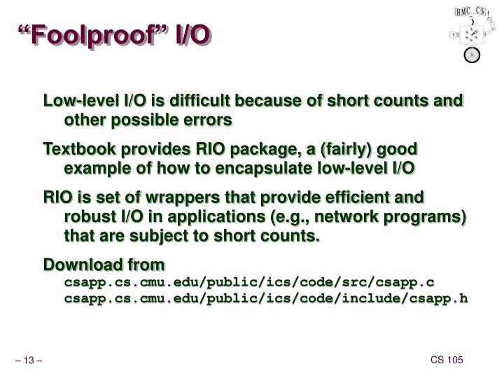 """""""Foolproof"""" I/O"""