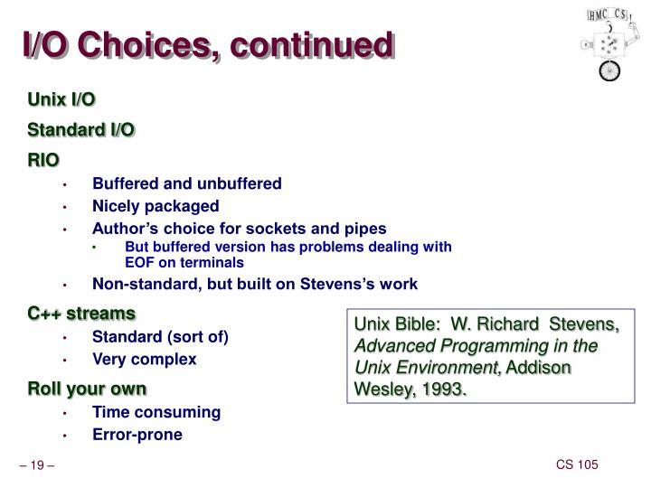 I/O Choices, continued