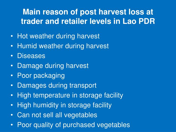 Main reason of post harvest loss at trader and retailer levels in Lao PDR