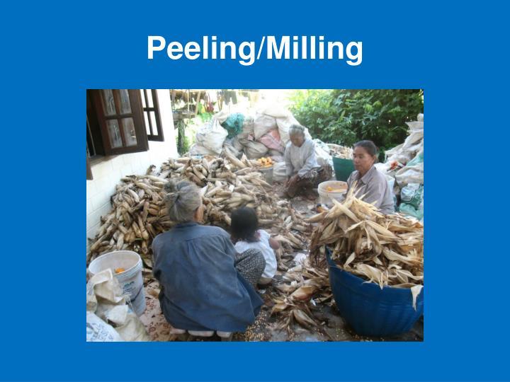 Peeling/Milling