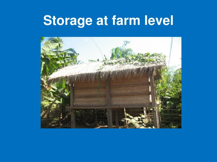Storage at farm level