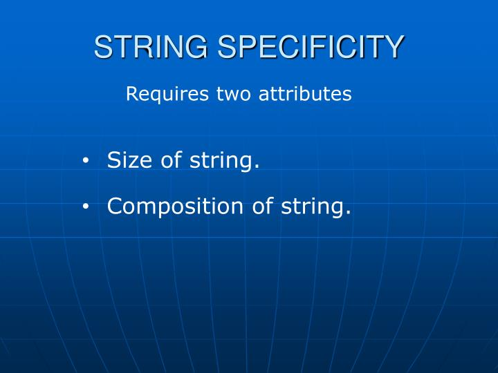 STRING SPECIFICITY
